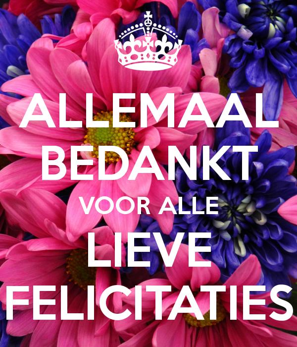 Geliefde Allemaal Bedankt Voor Alle Lieve Felicitaties Poster Alma Keep Jl09 Birthday Wishes Greetings Happy Birthday Me Happy Birthday Images