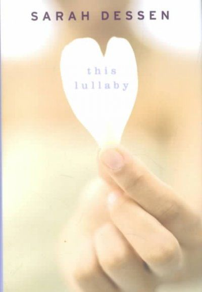 Music plays a central role: This Lullaby by Sarah Dessen