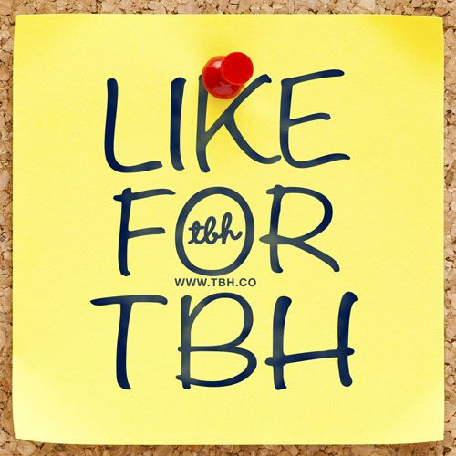 Like for TBH picture for Facebook, Twitter, Pinrterest or