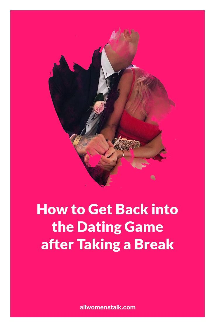 Dating after taking a break