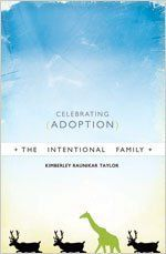 The Intentional Family: Celebrating Adoption:Amazon:Books