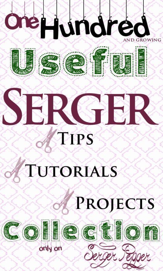100 Useful Serger Tips, Serger Tutorials and Serger Projects ...