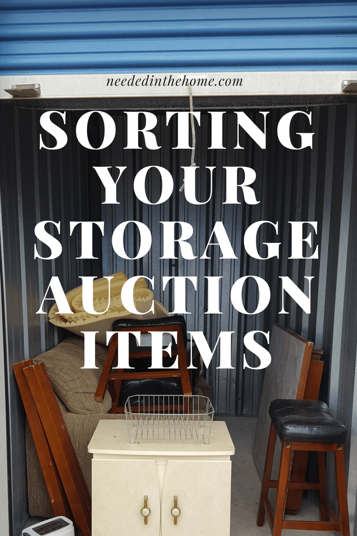 Sorting Your Storage Auction Items Neededinthehome Storage Auctions Storage Unit Auctions Storage