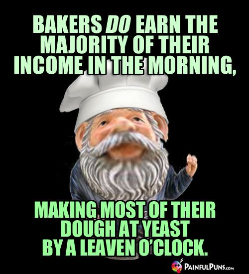 Bakers DO Earn The Majority Of Their Income In The Morning