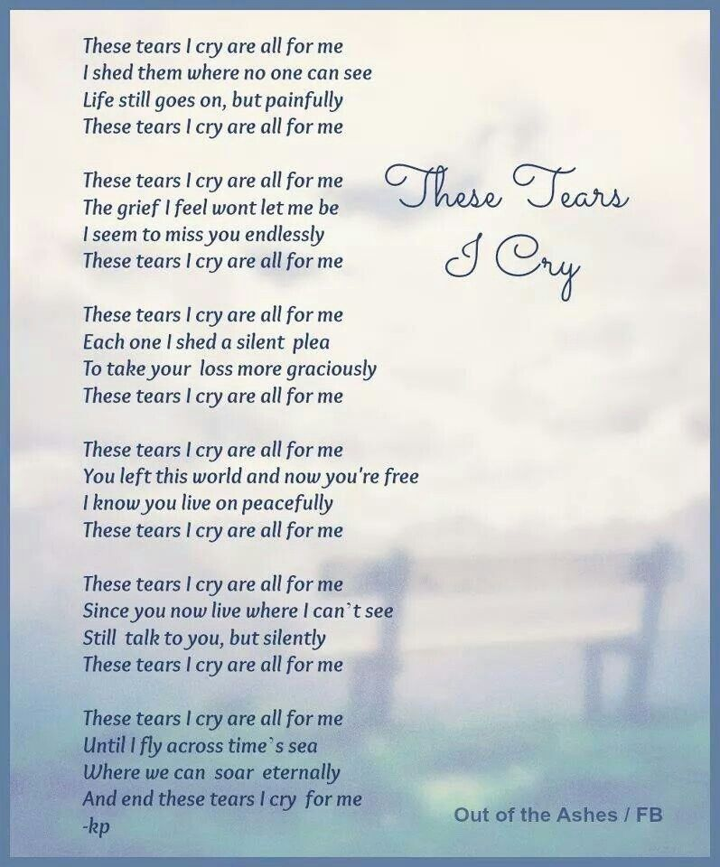 My tears | Grief changes us  | Miss you mom, Grief, Grief poems