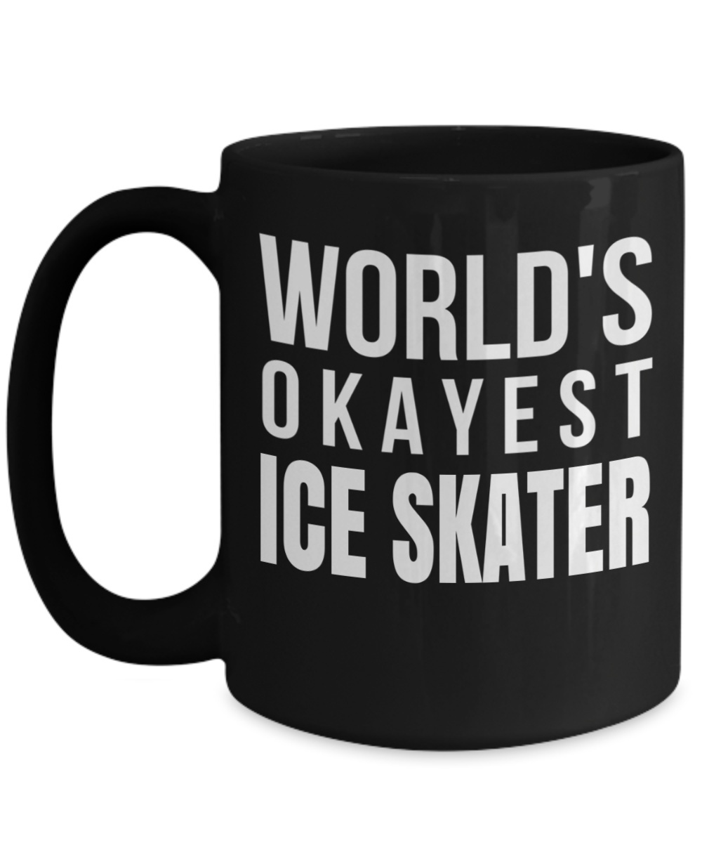 Worlds Okayest Ice Skater Figure Skater Gifts Ice Skater Gifts Ice Skating Gift Coffee Mug Christmas Gifts For Her 15 Oz Black Mug Funny Anniversary Gifts Step Dad Gifts Best Dad Gifts