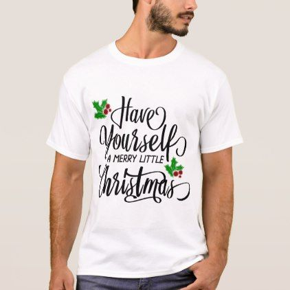 Have yourself a merry little christmas mens t t shirt merry have yourself a merry little christmas mens t t shirt merry christmas diy xmas solutioingenieria Choice Image