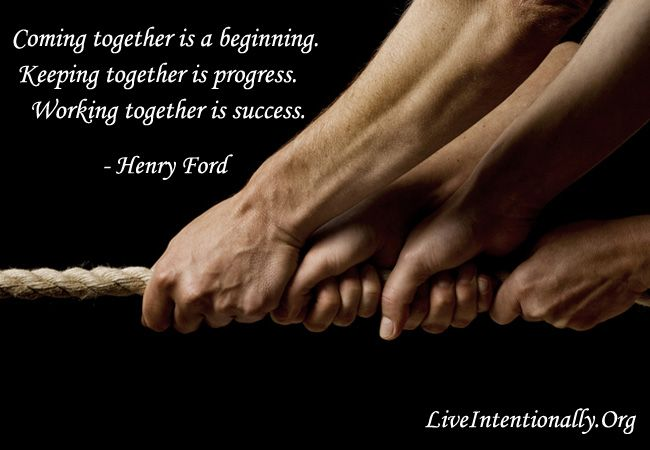 Inspirational Quote Coming Together Is A Beginning Keeping Together Is Progress Working Together Is Success Henry Inspirational Quotes Great Quotes Quotes