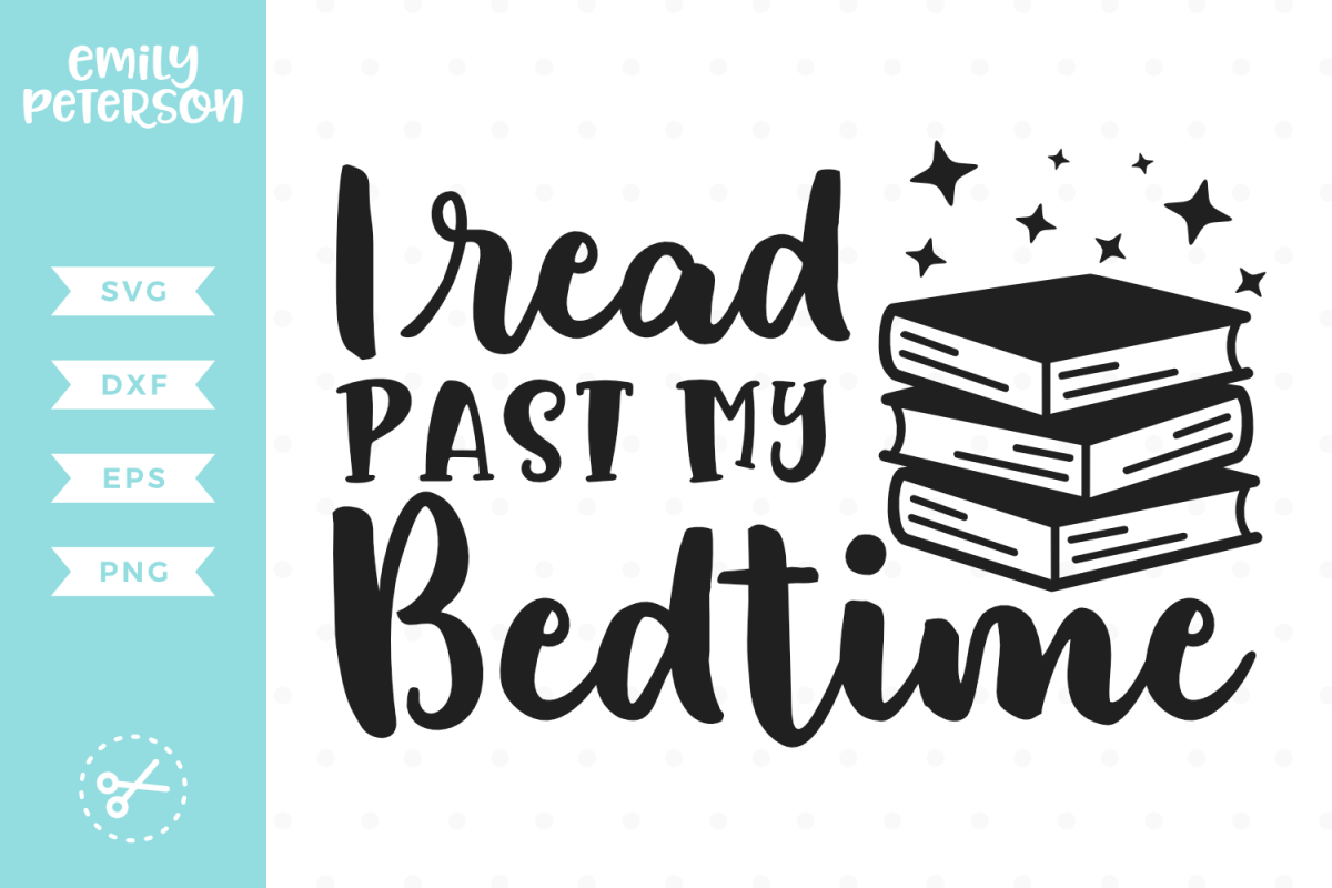 Download I Read Past My Bedtime SVG DXF EPS PNG   Past my bedtime ...