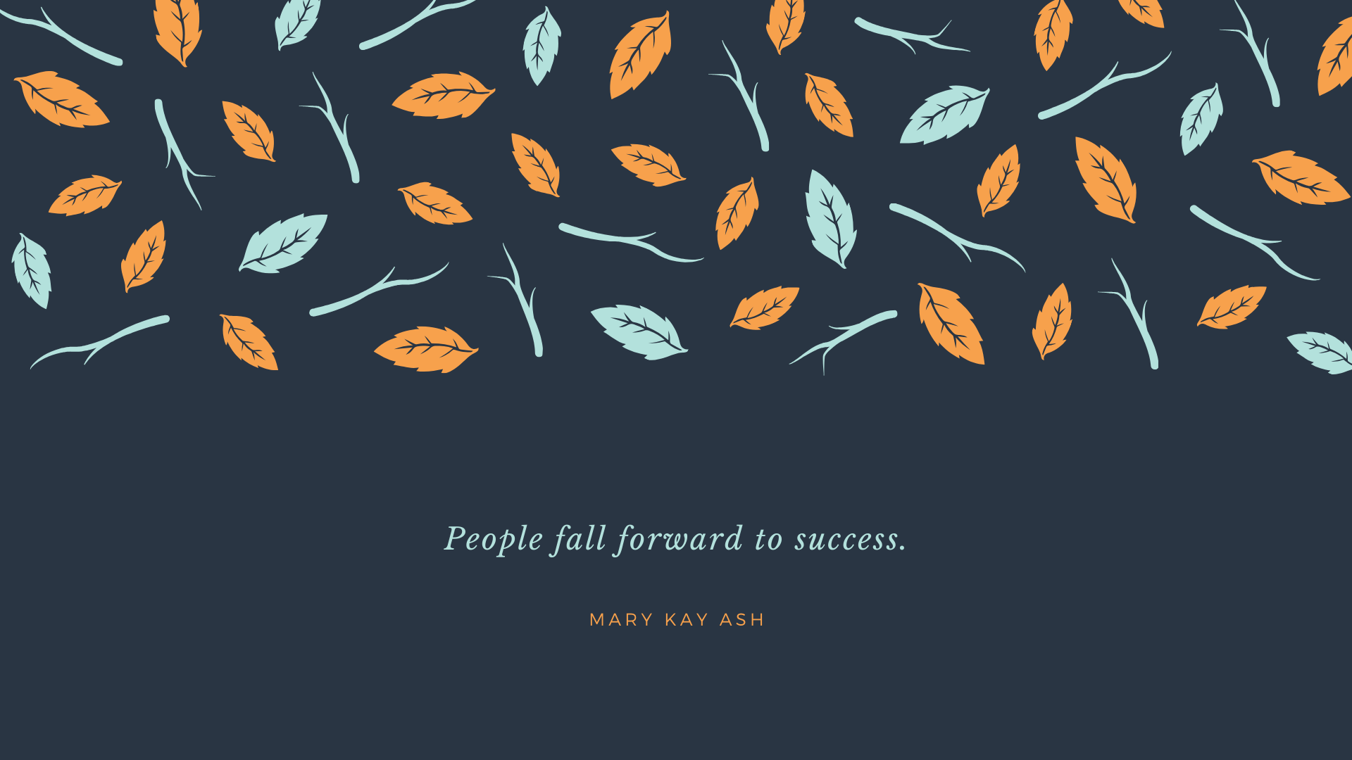 People Fall Forward To Success Desktop Background Quote Inspirational Desktop Wallpaper Motivational Wallpaper
