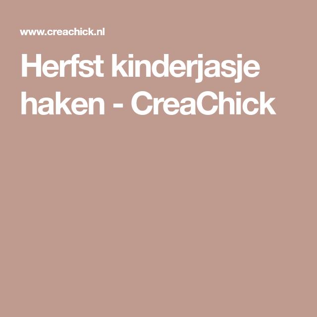 Herfst Kinderjasje Haken Haakpatronen Pinterest Haken Breien