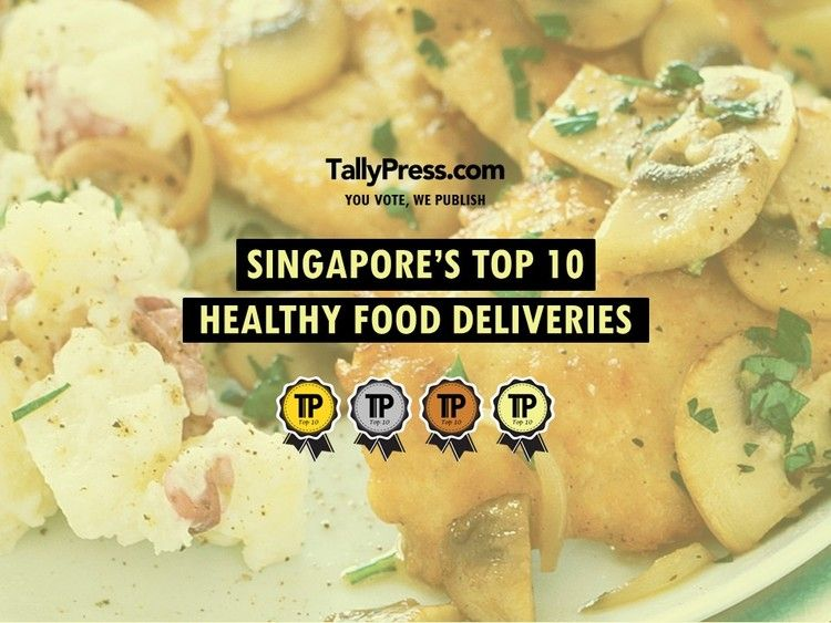 Singapore's Top 10 Healthy Food Deliveries Top 10