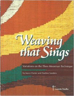Weaving that Sings: Variations on the Theo Moorman Technique: Joyce Harter, Nadine Sanders: 9780964431508: Amazon.com: Books