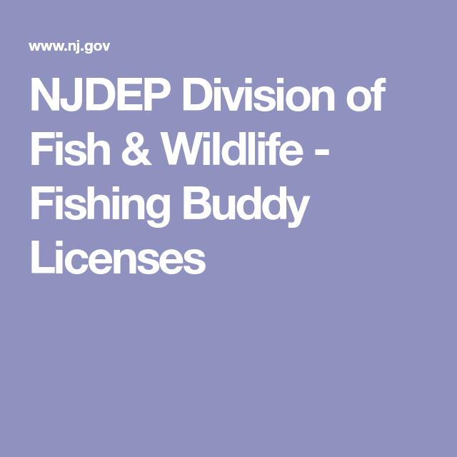 Njdep Division Of Fish Wildlife Fishing Buddy Licenses With