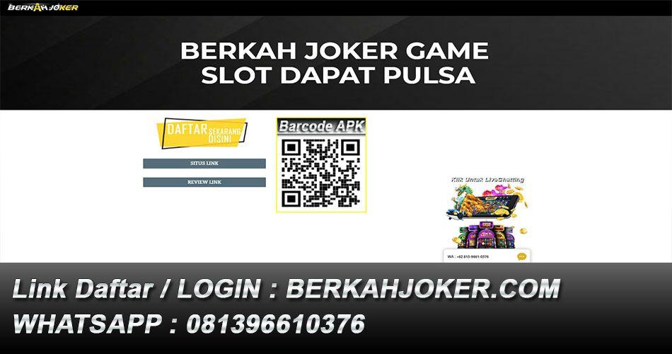 Berkah Joker Game Slot Dapat Pulsa Aplikasi Game Joker