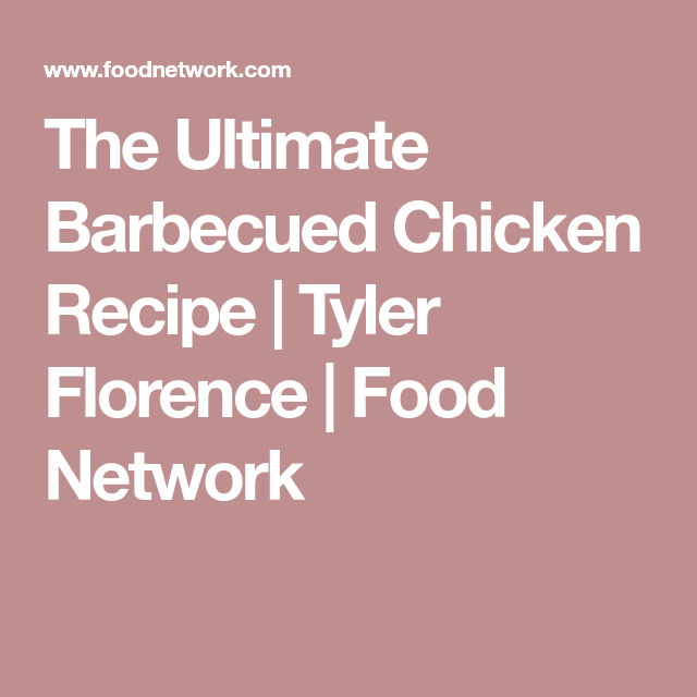 The Ultimate Barbecued Chicken Recipe Bbq Barbecue Chicken