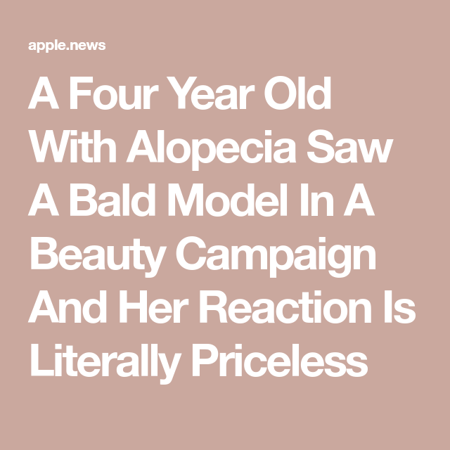 A Four Year Old With Alopecia Saw A Bald Model In A ...