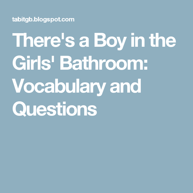 Awe Inspiring Theres A Boy In The Girls Bathroom Vocabulary And Download Free Architecture Designs Rallybritishbridgeorg