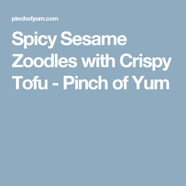 Spicy Sesame Zoodles with Crispy Tofu - Pinch of Yum