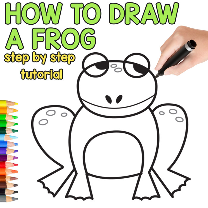 How To Draw A Frog Step By Step Drawing Instructions Printable