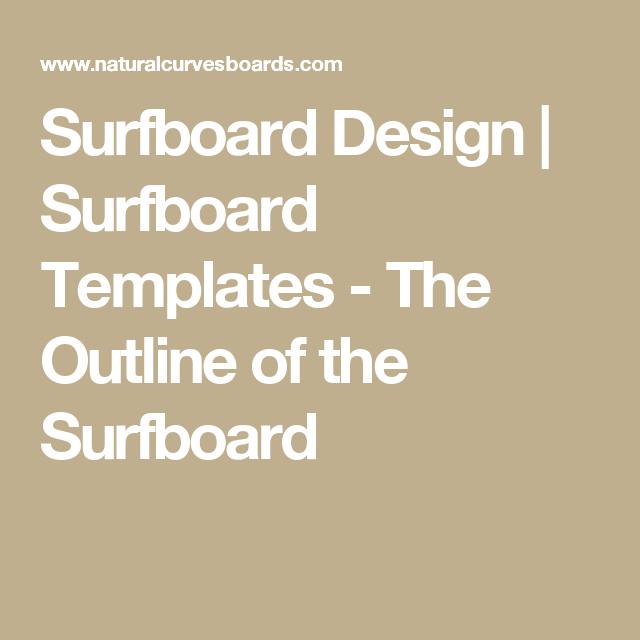Surfboard Design | Surfboard Templates - The Outline of the ...