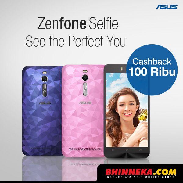 Mulai Rp 200rb Bulan Cashback 100rb Beli Asus Zenfone Selfie Di