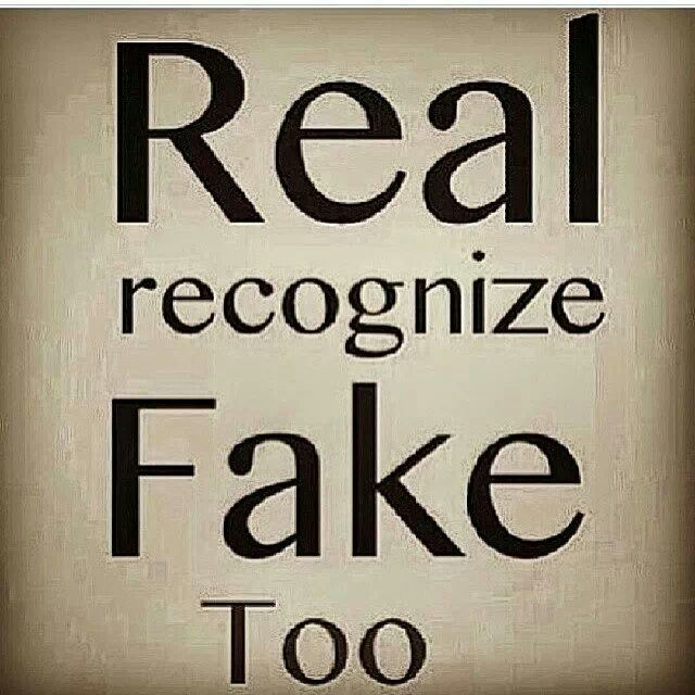 Real Recognize Fake Too Like Quotes Wisdom Quotes Fact Quotes