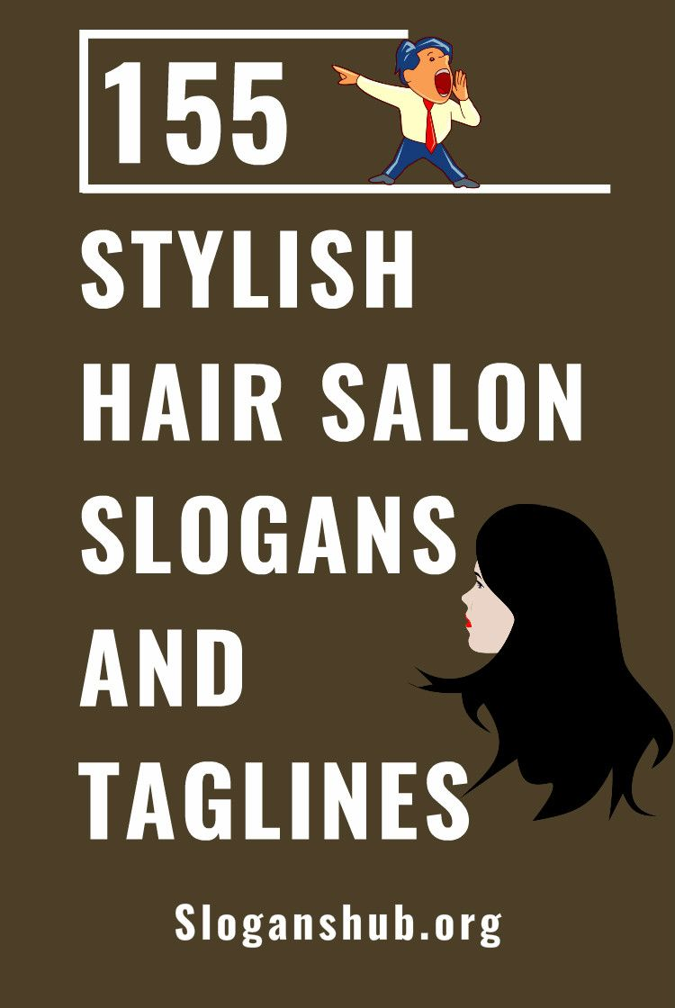 155 Stylish Hair Salon Slogans And Popular Taglines Hair Salon