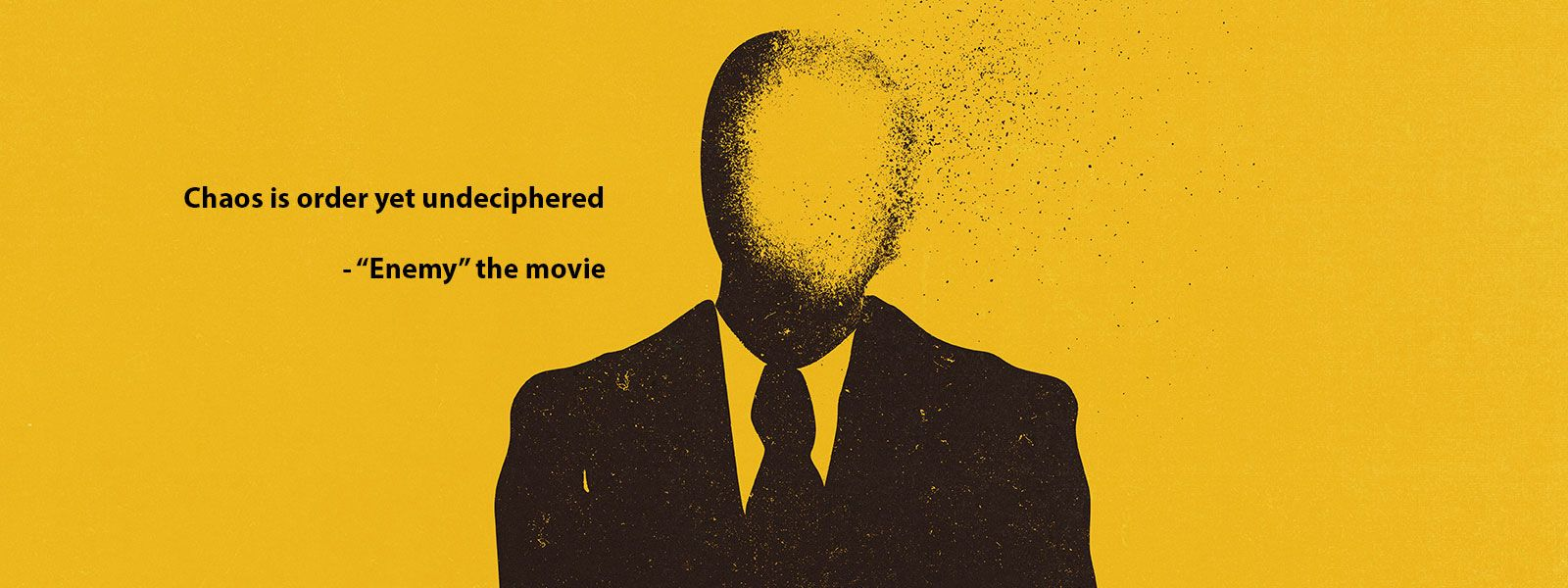 Chaos is order yet undeciphered enemy the movie
