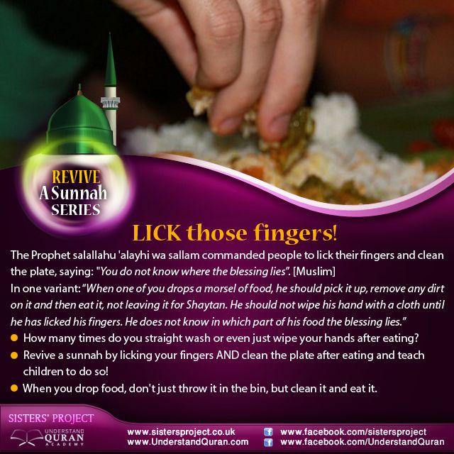 Revive A Sunnah Lick Those Fingers Understand Al Qur An Academy Quran Learn Islam Islamic Teachings