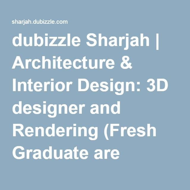 Architecture Interior Design Designer And Rendering Fresh Graduate Are Welcome Salary Package 16000 AED
