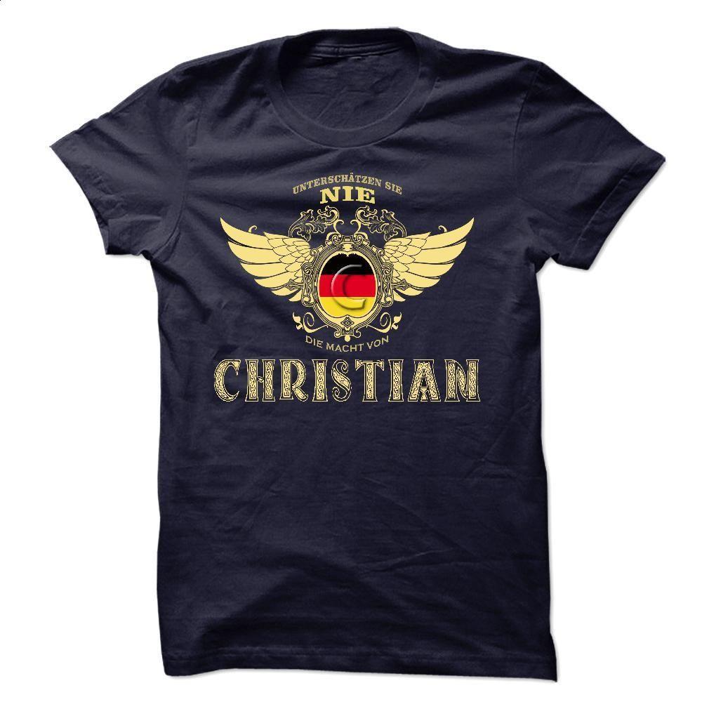 Unterschatzen Sie nie die Macht von CHRISTIAN T Shirt, Hoodie, Sweatshirts - vintage t shirts #teeshirt #fashion