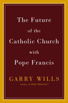 In Response To Those Who Fear Changes That Pope Francis May Bring To The Catholic Church Historian Wills Demonstrates He Catholic Catholic Church Pope Francis
