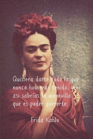 Top 10 Frases De Amor Frases Chulas Frida Quotes Love