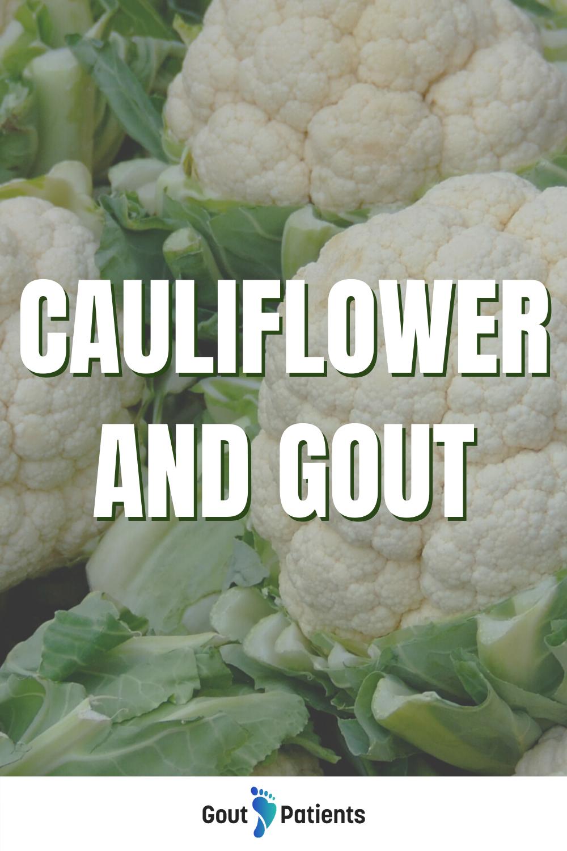 Cauliflower And Gout Gout Gout Remedies Gout Diet