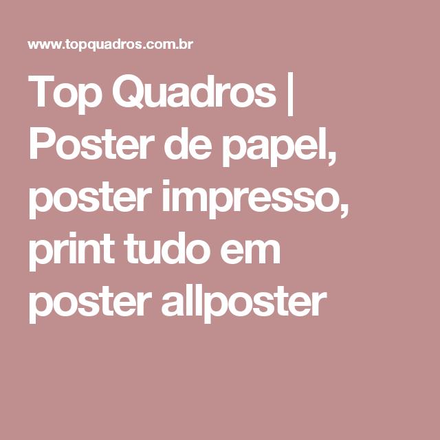 Top Quadros | Poster de papel, poster impresso, print tudo em poster allposter