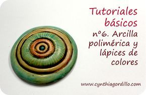 Sexto tutorial básico. Arcilla y lápices de colores