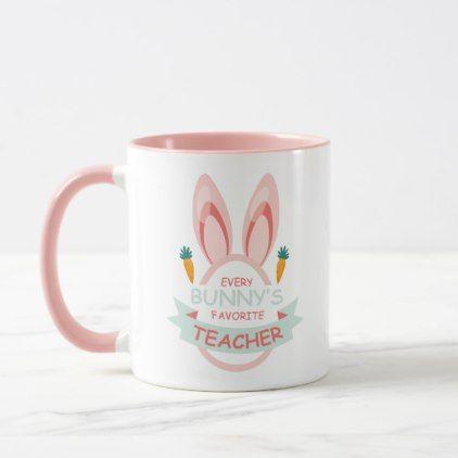 Every bunnys favorite teacher easter mug girl gifts special every bunnys favorite teacher easter mug girl gifts special unique diy gift idea negle Choice Image