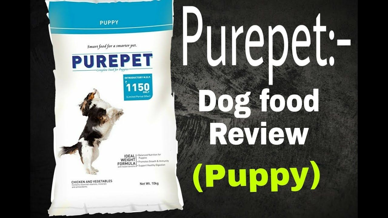Dog Feed Purepet Dog Food Review Puppy In Hindi By Dog N Dogs