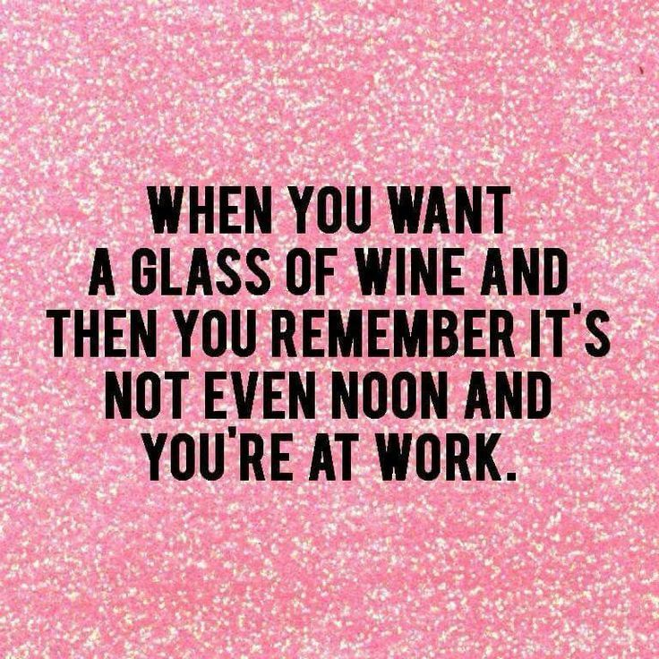 Pin by Lisa Zimmerman on Wino Work quotes, Funny quotes