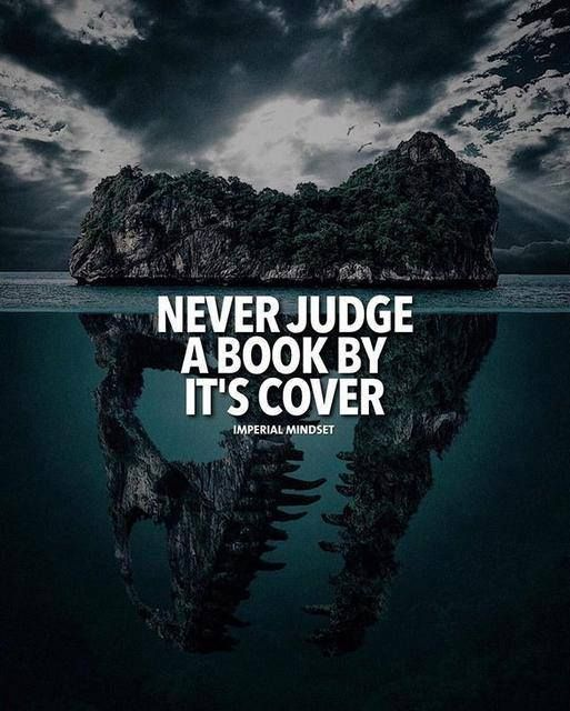 Positive Quotes Never Judge A Book By Its Cover First Impression Quotes Positive Quotes Cover Quotes