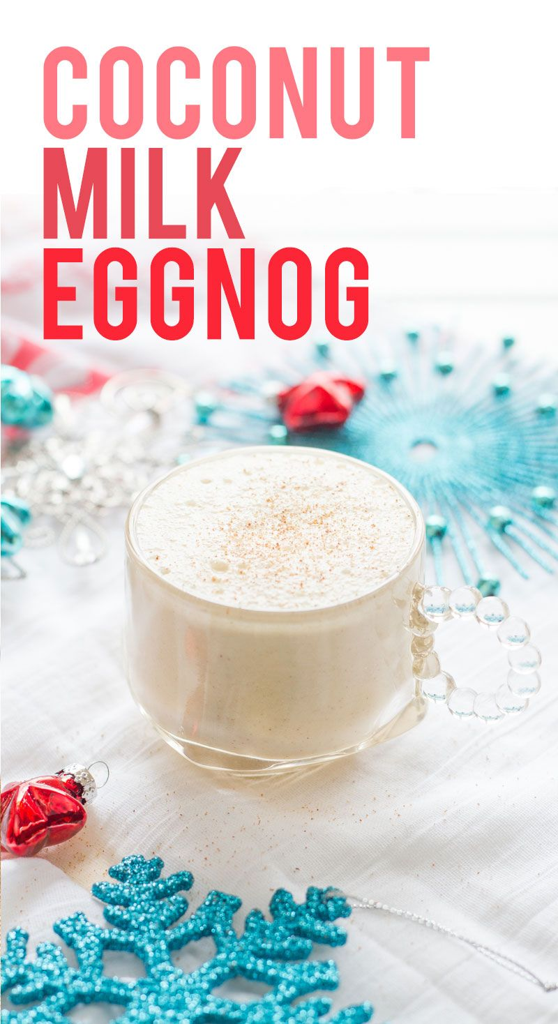 Coconut Milk Eggnog: this dairy-free version of the classic Christmas drink uses creamy, thick, and rice coconut milk.
