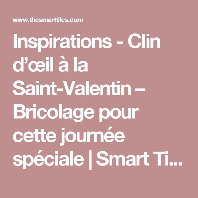 Inspirations - Clin d'œil à la Saint-Valentin – Bricolage pour cette journée spéciale | Smart Tiles