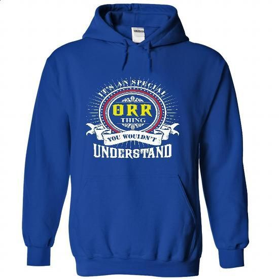 ORR .Its an ORR Thing You Wouldnt Understand - T Shirt, - customized shirts #country hoodie #pullover sweatshirt