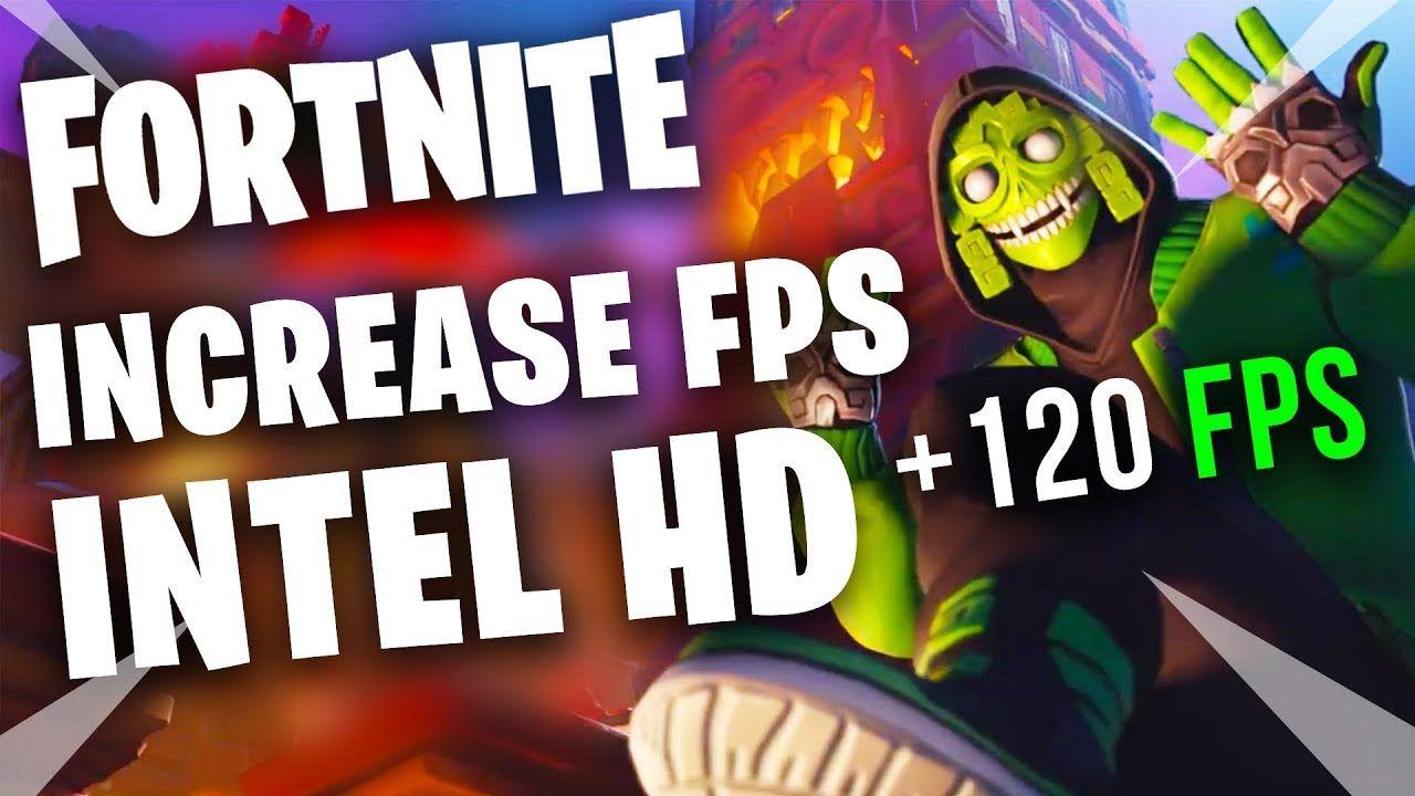 Fortnite - Intel HD FPS Guide Season 8 FPS Boost Fix Lag