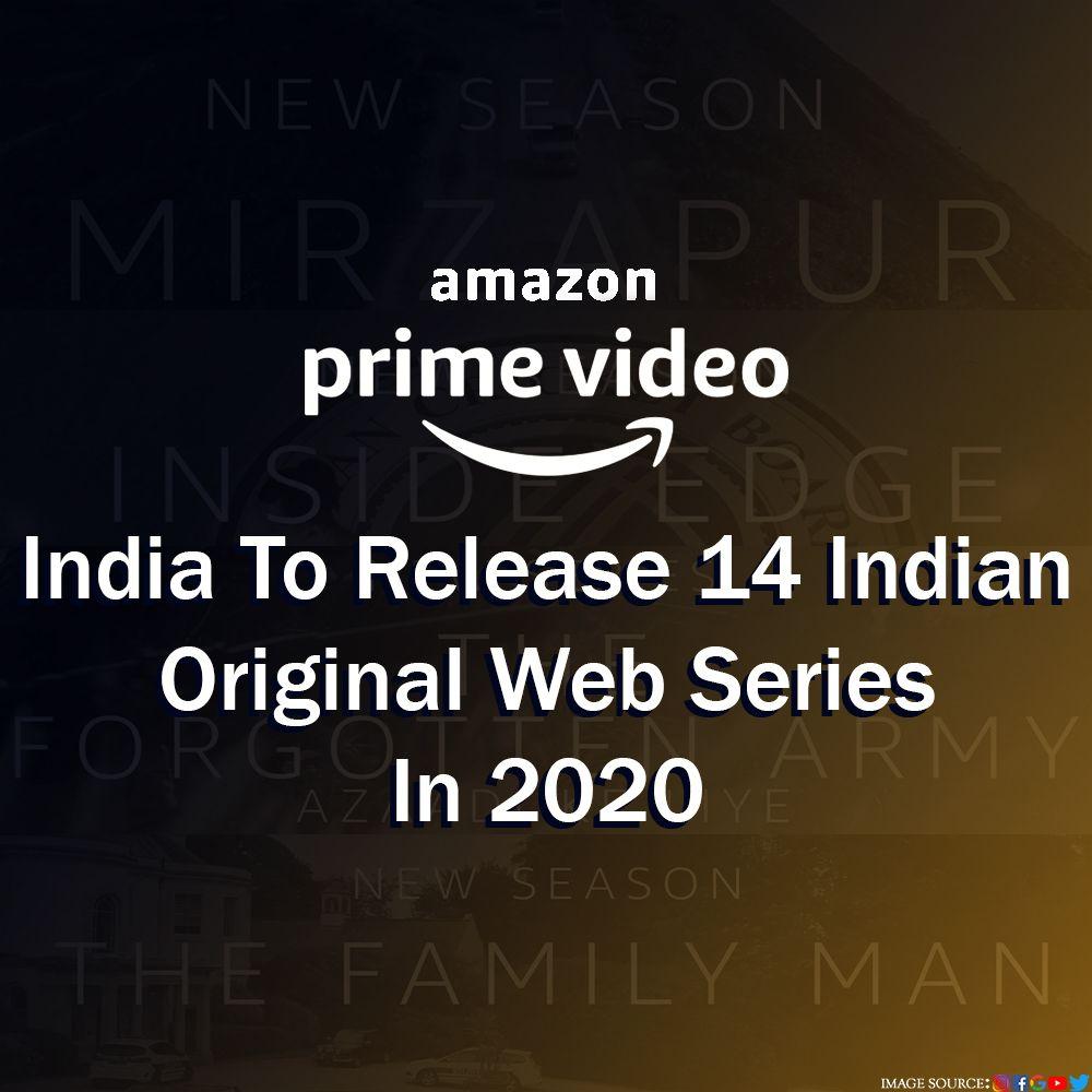 Amazon Prime Video India Unveils 14 Original Web Series For 2020