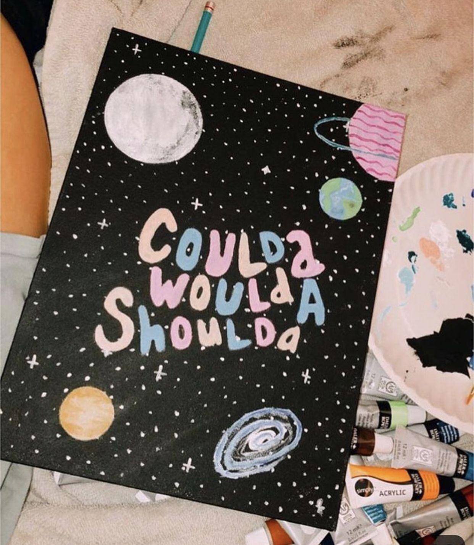 Coulda Woulda Shoulda Artwork- Painting - Vsco Girl - Motivational