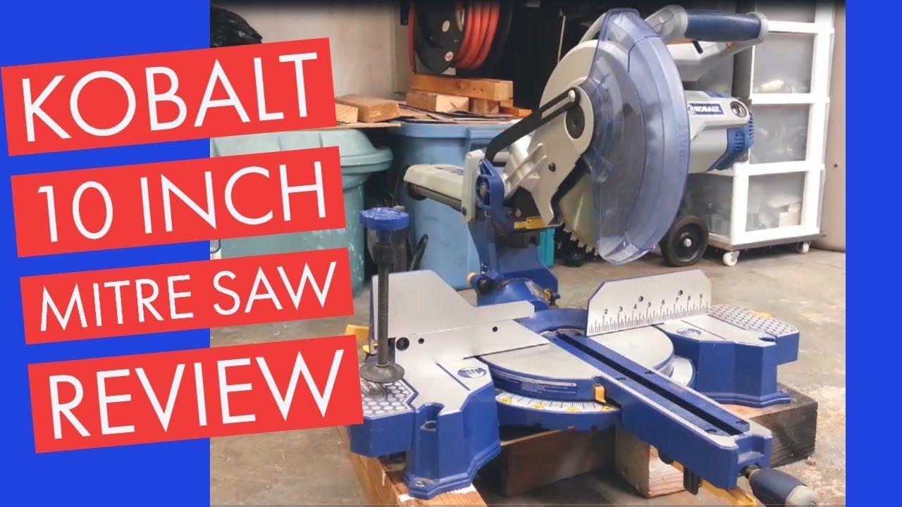 Kobalt 10 Inch Sliding Mitre Saw Review Better Than Harbor Freight Miter Saw Reviews Sliding Mitre Saw Miter Saw