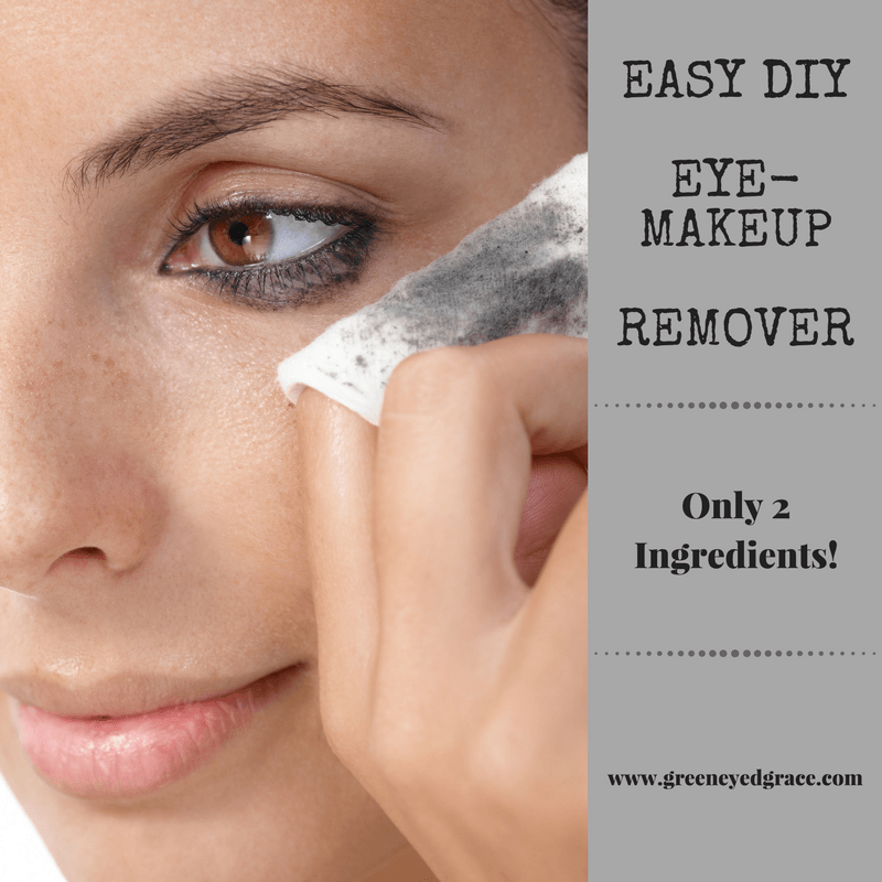 DIY Eye Makeup Remover By Green Eyed Grace ONLY 2