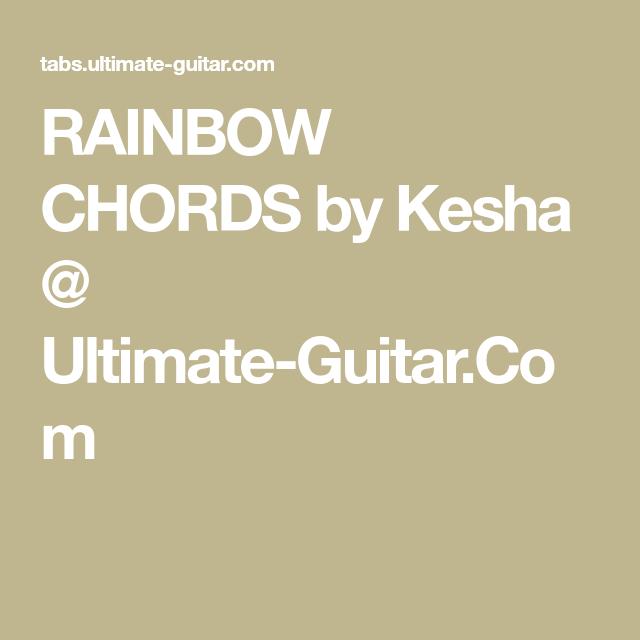 Rainbow Chords By Kesha Ultimate Guitar Ukelele Song Book
